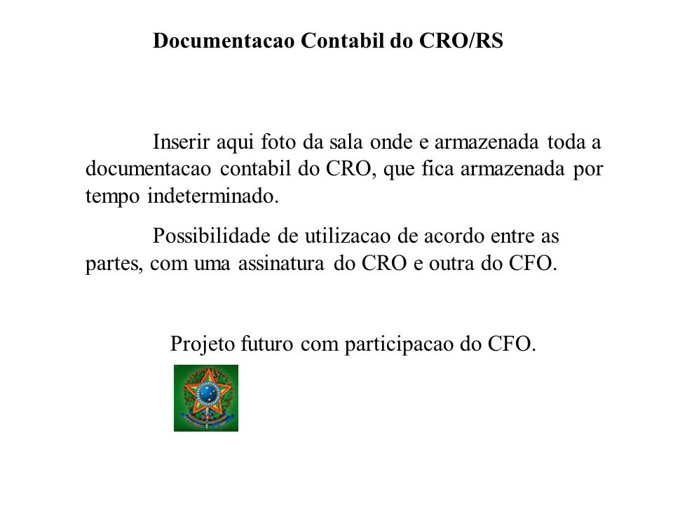 Projeto futuro com participacao do CFO.