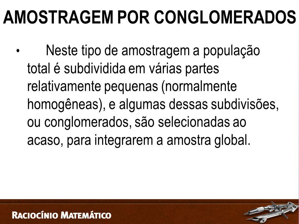 AMOSTRAGEM POR CONGLOMERADOS