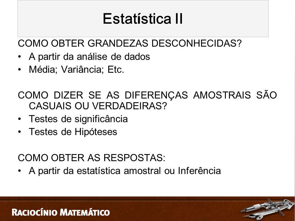 Estatística II COMO OBTER GRANDEZAS DESCONHECIDAS
