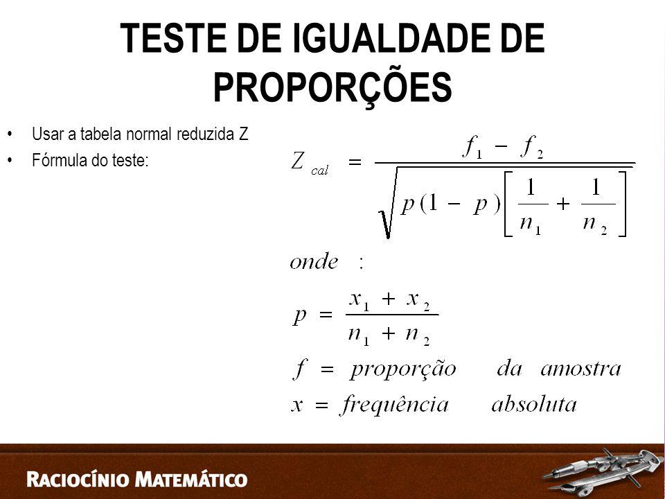 TESTE DE IGUALDADE DE PROPORÇÕES