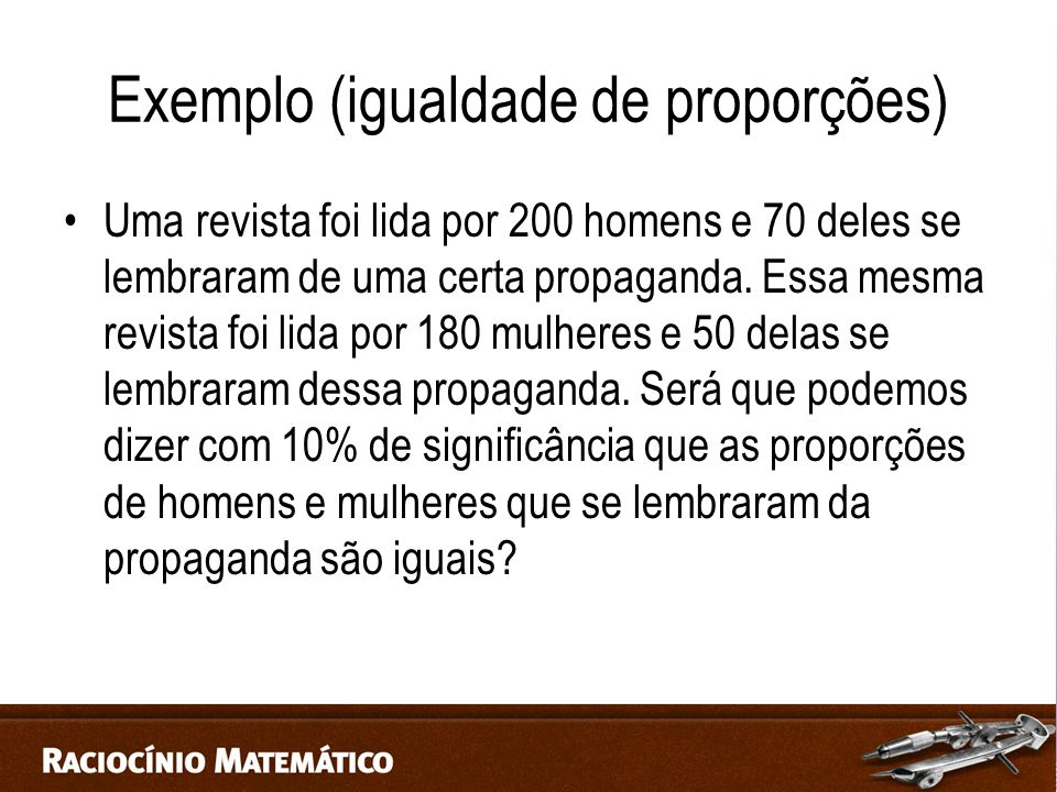 Exemplo (igualdade de proporções)