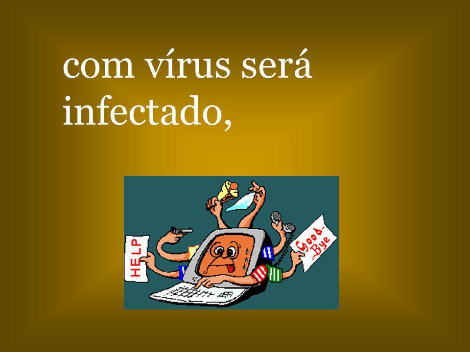 com vírus será infectado,