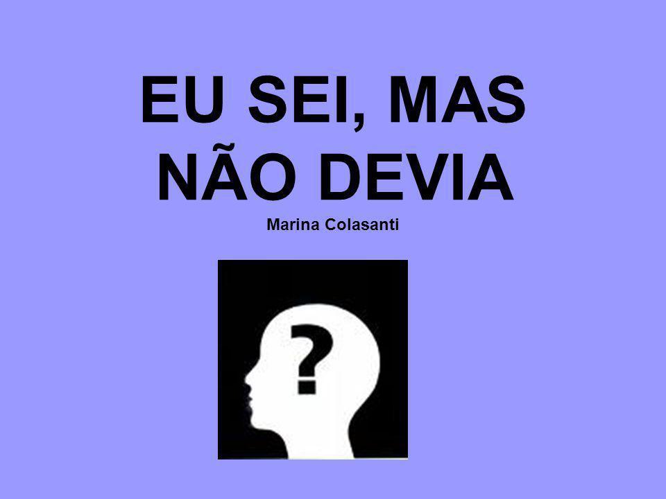 EU SEI, MAS NÃO DEVIA Marina Colasanti