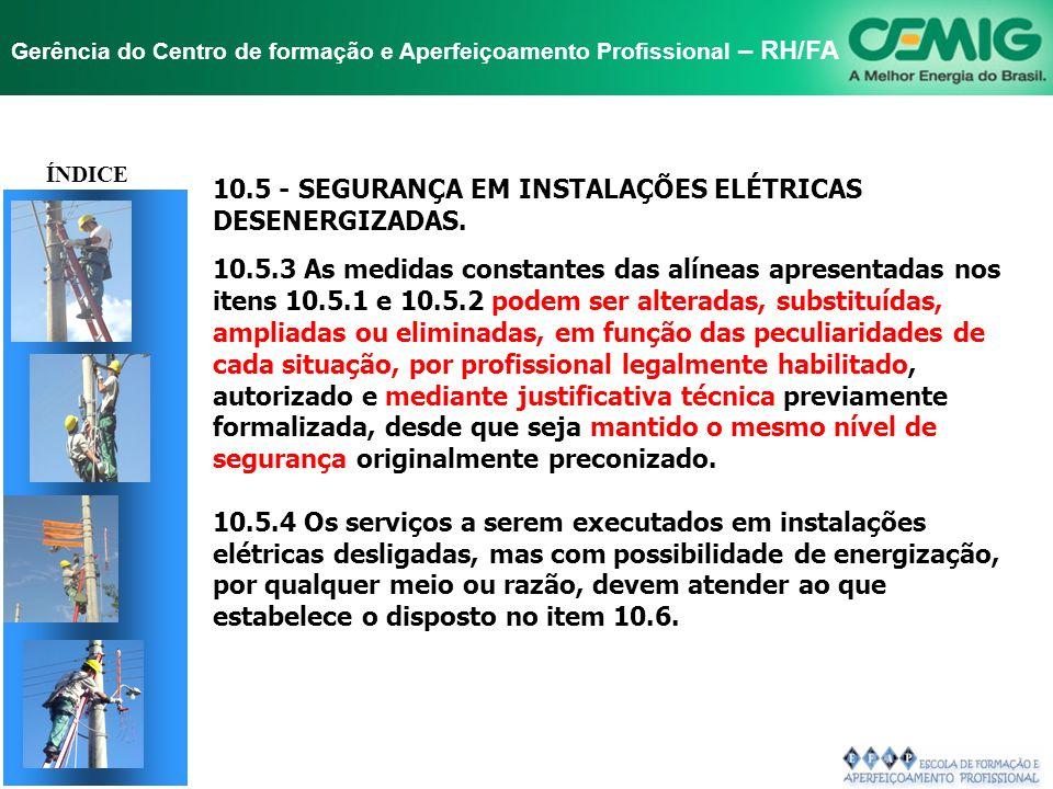 TÍTULO 10.5 - SEGURANÇA EM INSTALAÇÕES ELÉTRICAS DESENERGIZADAS.