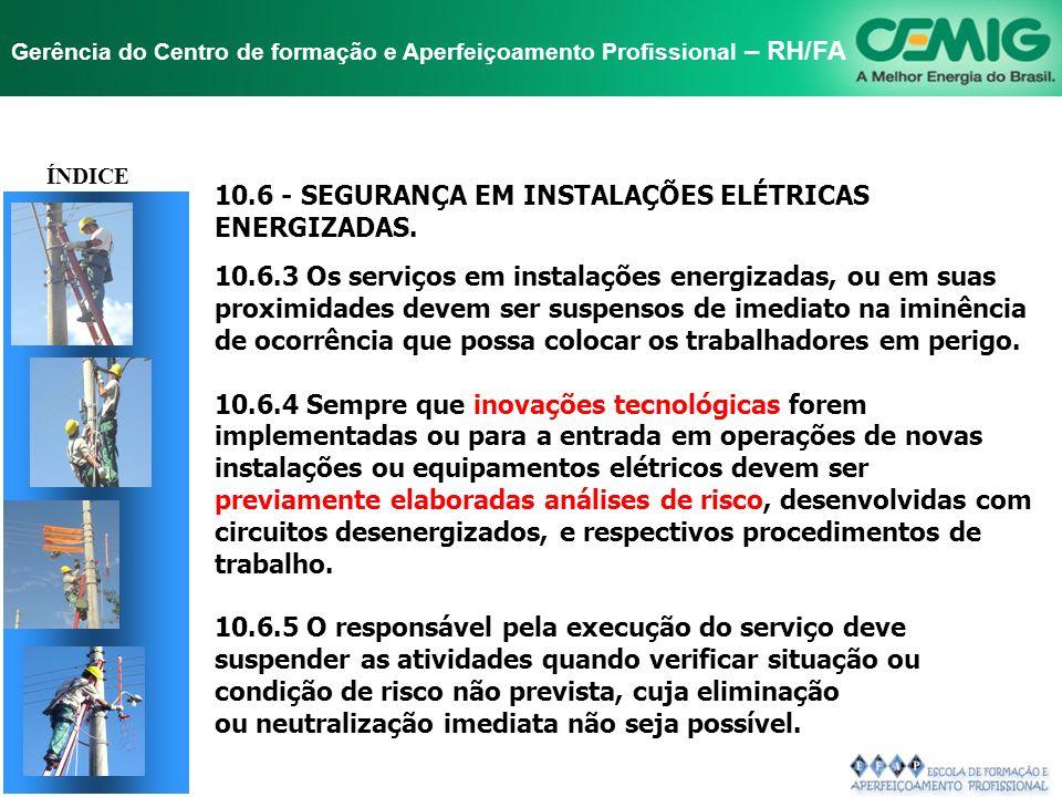 TÍTULO 10.6 - SEGURANÇA EM INSTALAÇÕES ELÉTRICAS ENERGIZADAS.