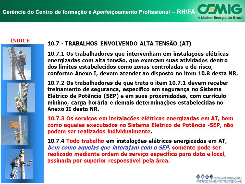 ÍNDICE 10.7 - TRABALHOS ENVOLVENDO ALTA TENSÃO (AT)