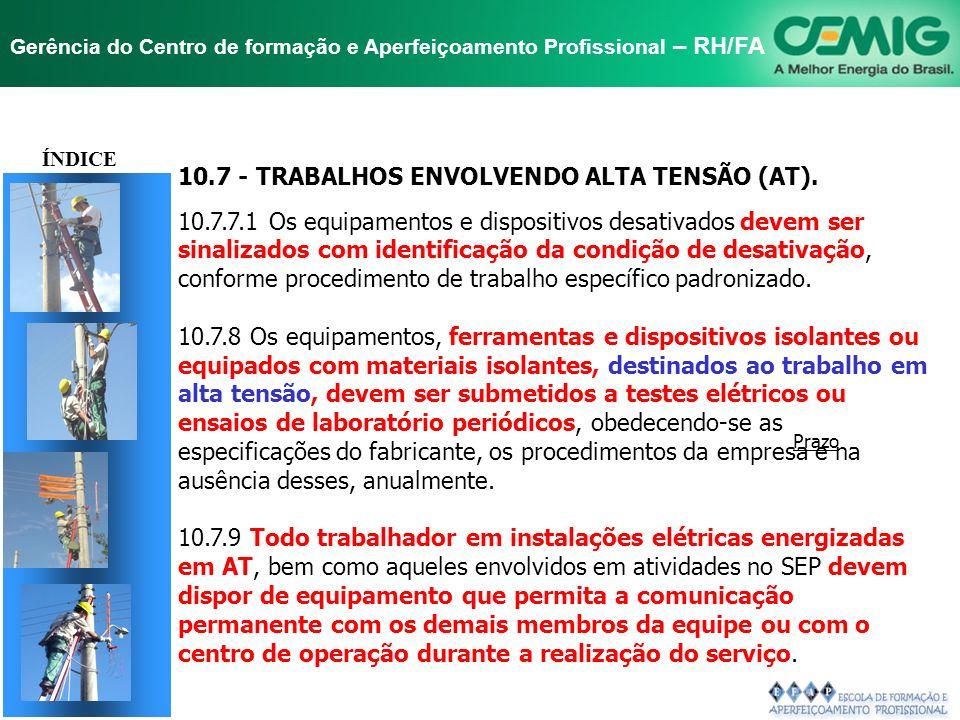 TÍTULO 10.7 - TRABALHOS ENVOLVENDO ALTA TENSÃO (AT).
