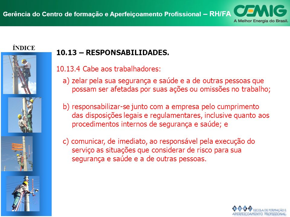 TÍTULO 10.13 – RESPONSABILIDADES. 10.13.4 Cabe aos trabalhadores: