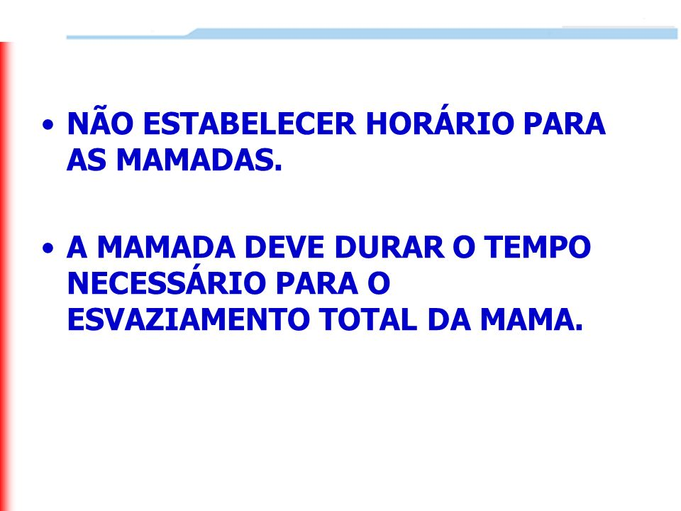 NÃO ESTABELECER HORÁRIO PARA AS MAMADAS.