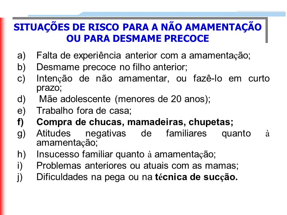 SITUAÇÕES DE RISCO PARA A NÃO AMAMENTAÇÃO OU PARA DESMAME PRECOCE