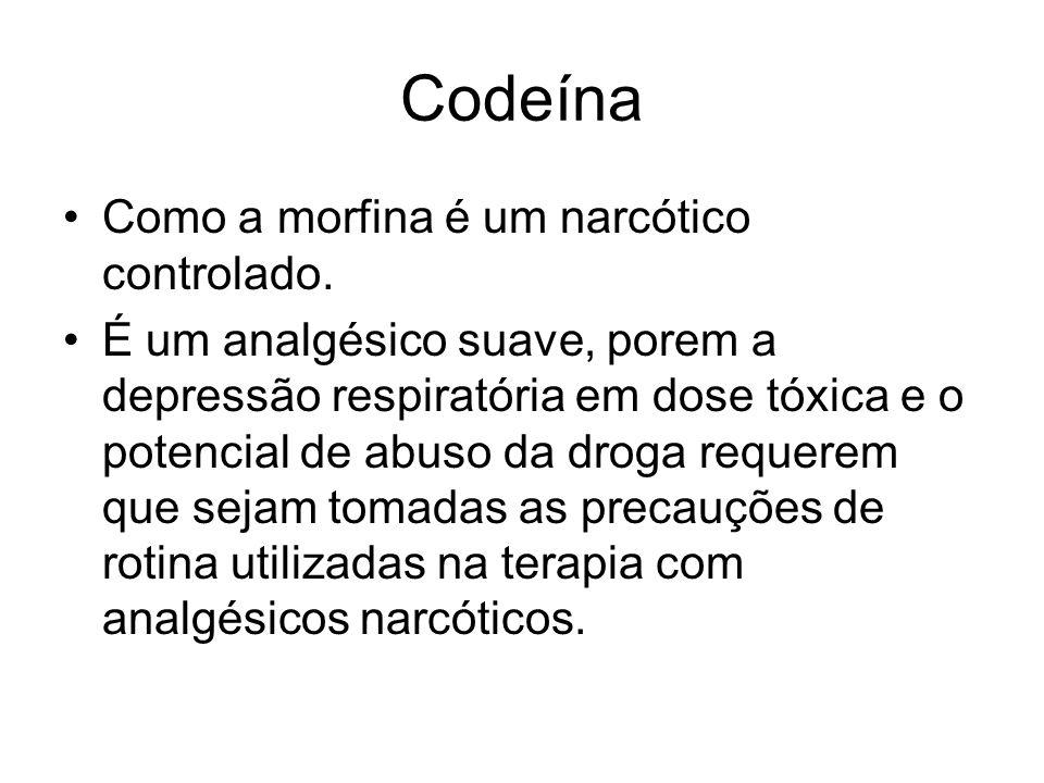 Codeína Como a morfina é um narcótico controlado.