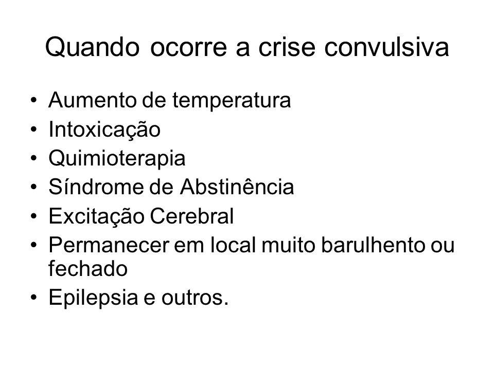 Quando ocorre a crise convulsiva