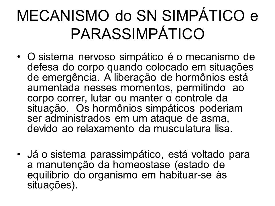 MECANISMO do SN SIMPÁTICO e PARASSIMPÁTICO