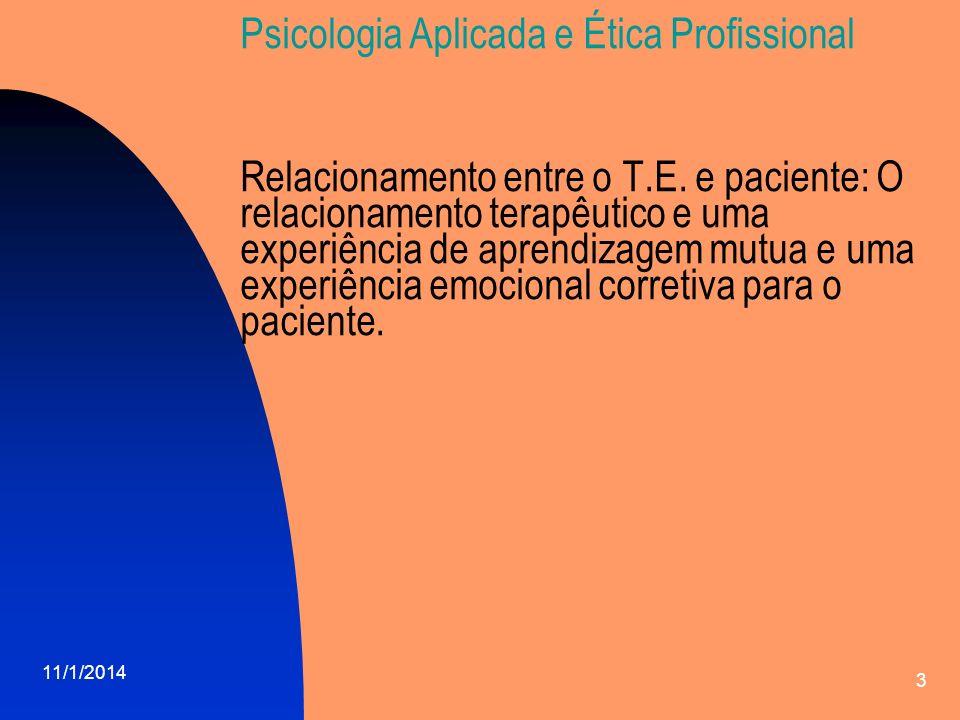 Psicologia Aplicada e Ética Profissional Relacionamento entre o T. E