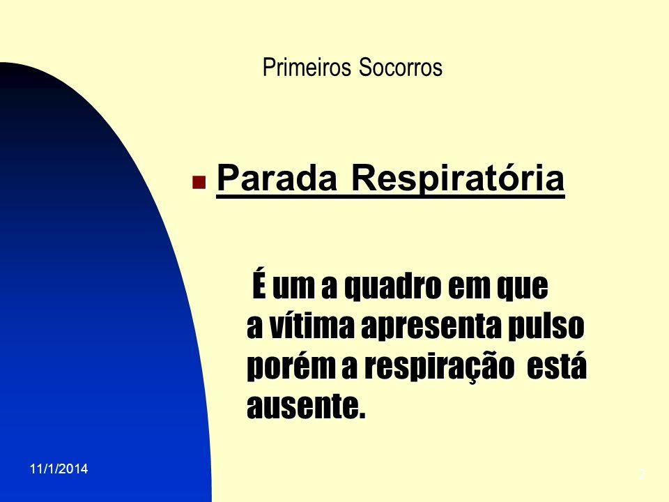 Parada Respiratória É um a quadro em que a vítima apresenta pulso