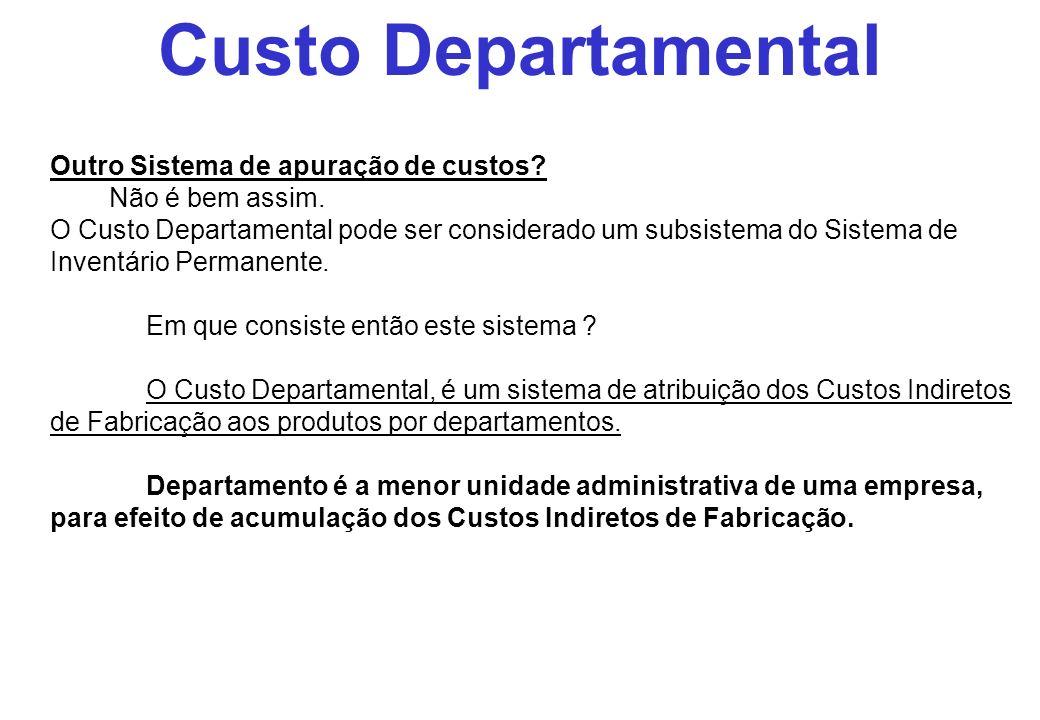Custo Departamental Outro Sistema de apuração de custos