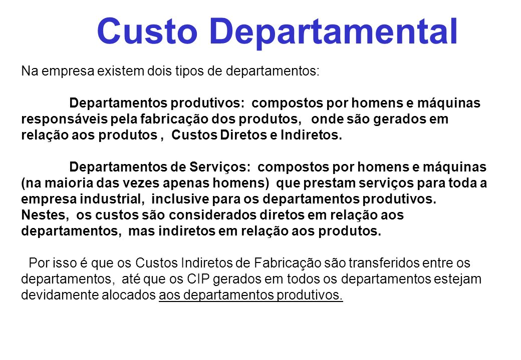 Custo Departamental Na empresa existem dois tipos de departamentos: