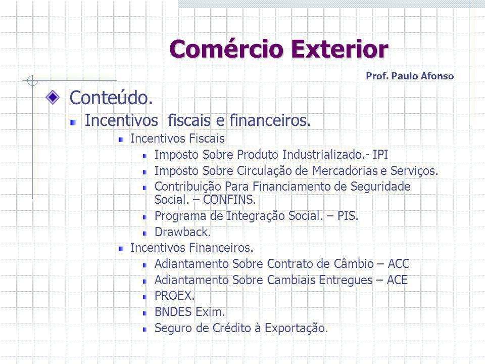 Comércio Exterior Conteúdo. Incentivos fiscais e financeiros.