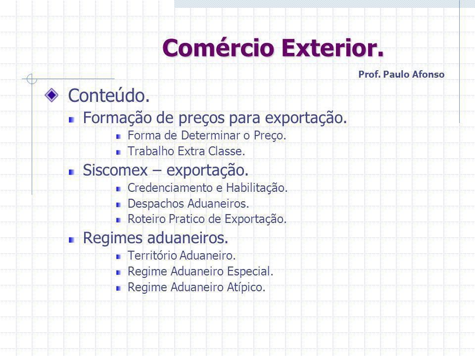 Comércio Exterior. Conteúdo. Formação de preços para exportação.