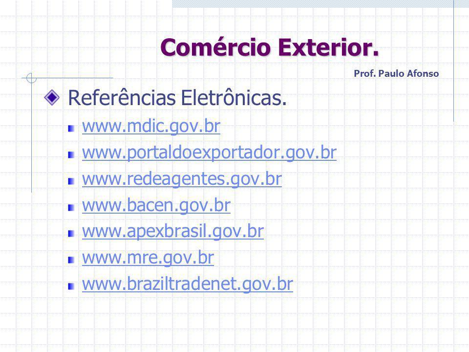 Comércio Exterior. Referências Eletrônicas. www.mdic.gov.br