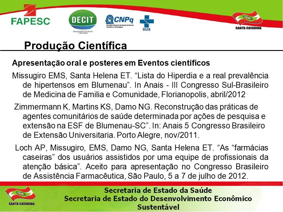 Produção Científica Apresentação oral e posteres em Eventos científicos.
