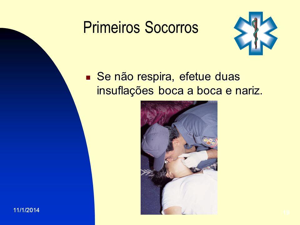 Primeiros Socorros Se não respira, efetue duas insuflações boca a boca e nariz. 25/03/2017