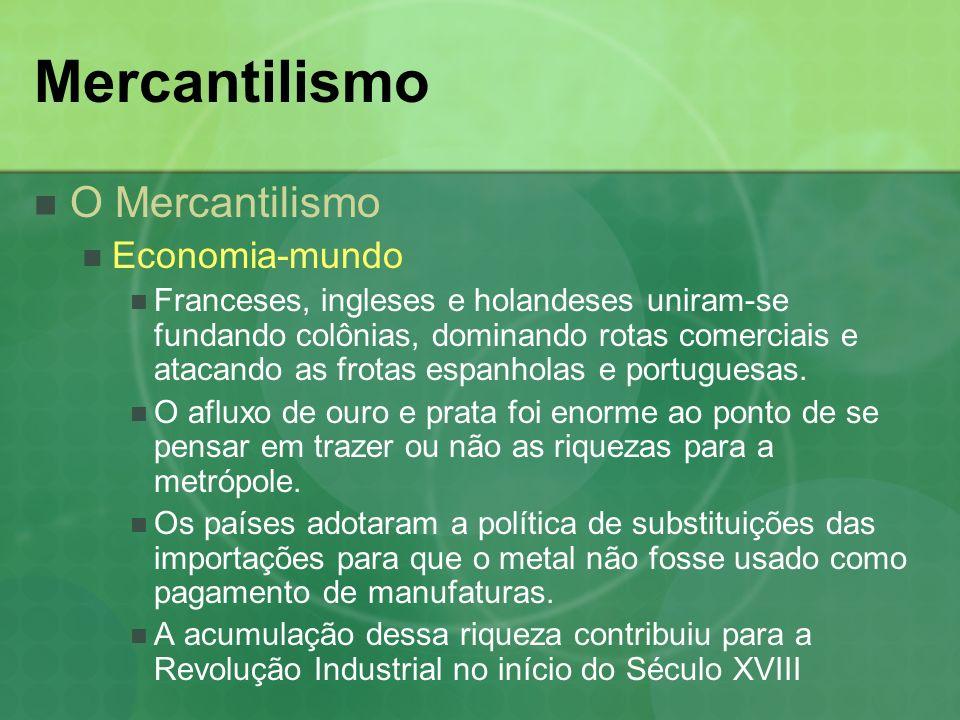 Mercantilismo O Mercantilismo Economia-mundo