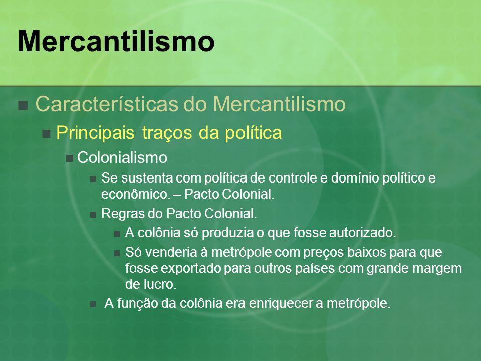 Mercantilismo Características do Mercantilismo