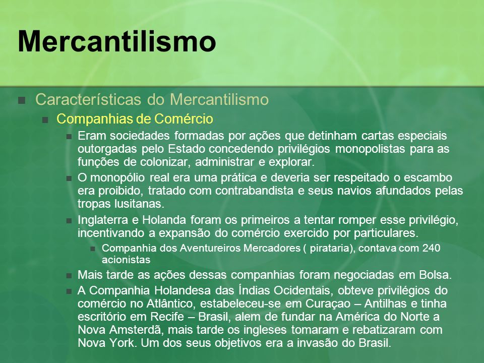 Mercantilismo Características do Mercantilismo Companhias de Comércio