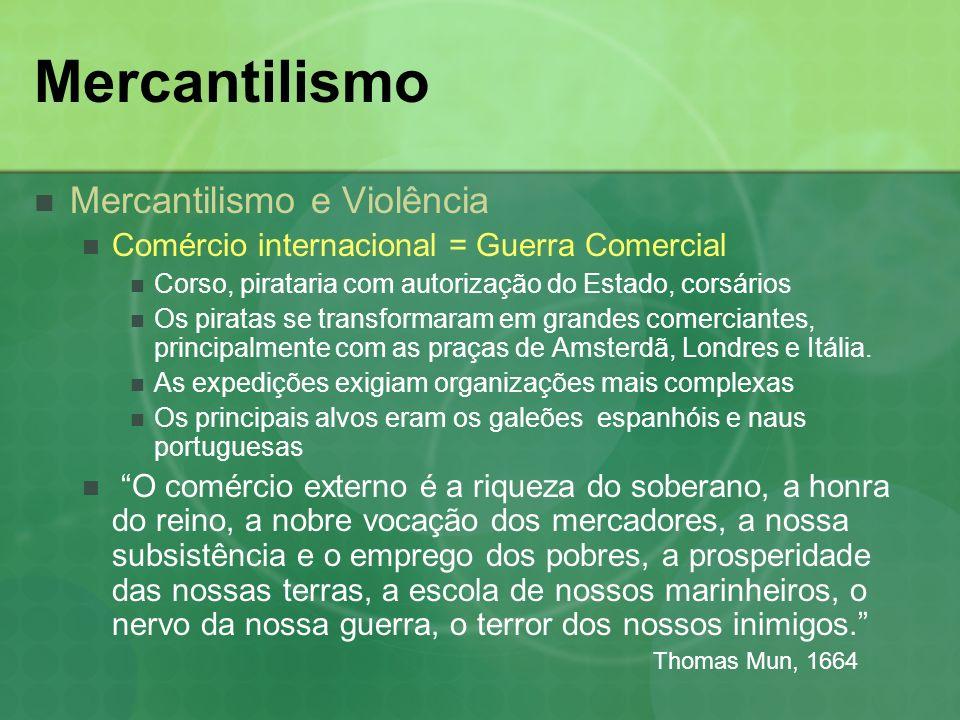 Mercantilismo Mercantilismo e Violência