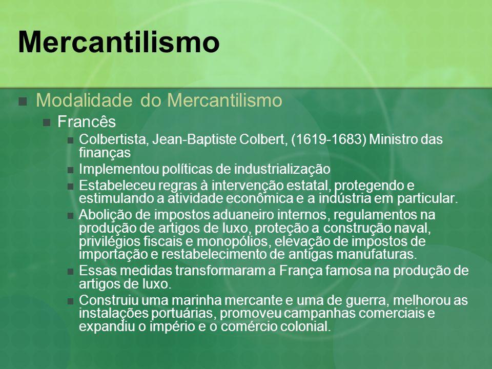 Mercantilismo Modalidade do Mercantilismo Francês