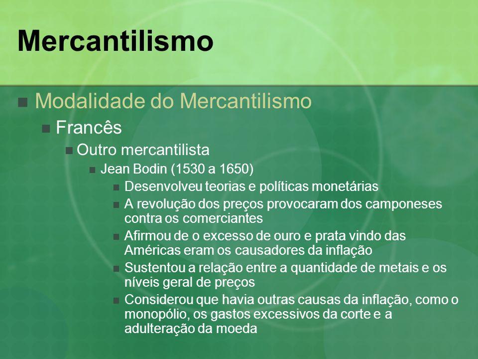 Mercantilismo Modalidade do Mercantilismo Francês Outro mercantilista