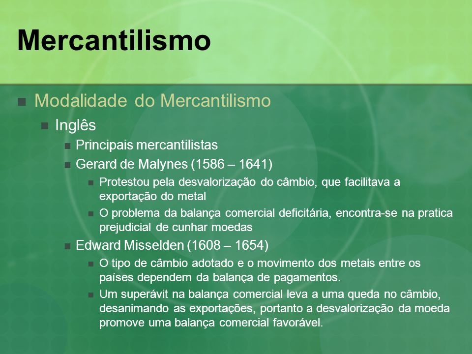 Mercantilismo Modalidade do Mercantilismo Inglês