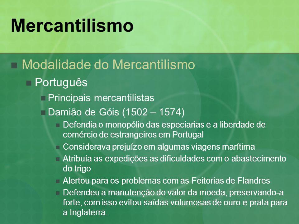 Mercantilismo Modalidade do Mercantilismo Português
