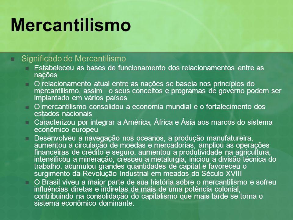 Mercantilismo Significado do Mercantilismo