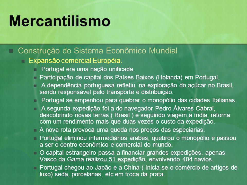 Mercantilismo Construção do Sistema Econômico Mundial