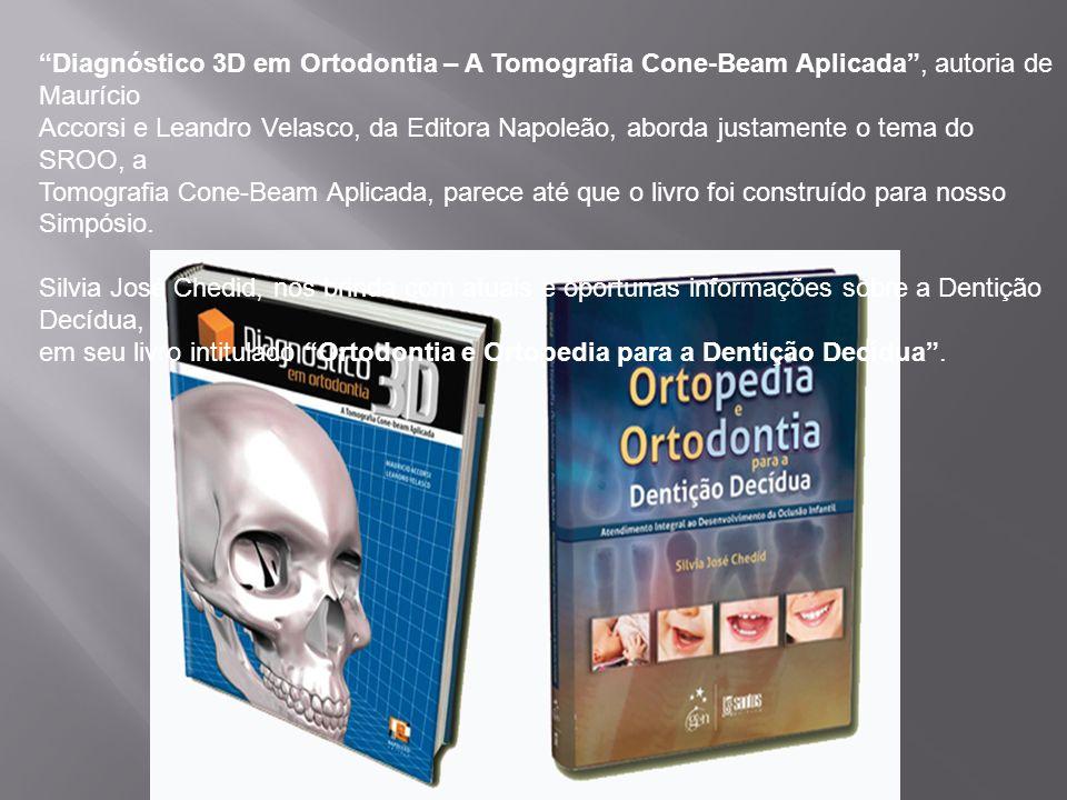 Diagnóstico 3D em Ortodontia – A Tomografia Cone-Beam Aplicada , autoria de Maurício