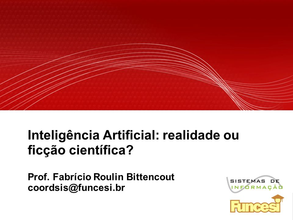 Inteligência Artificial: realidade ou ficção científica