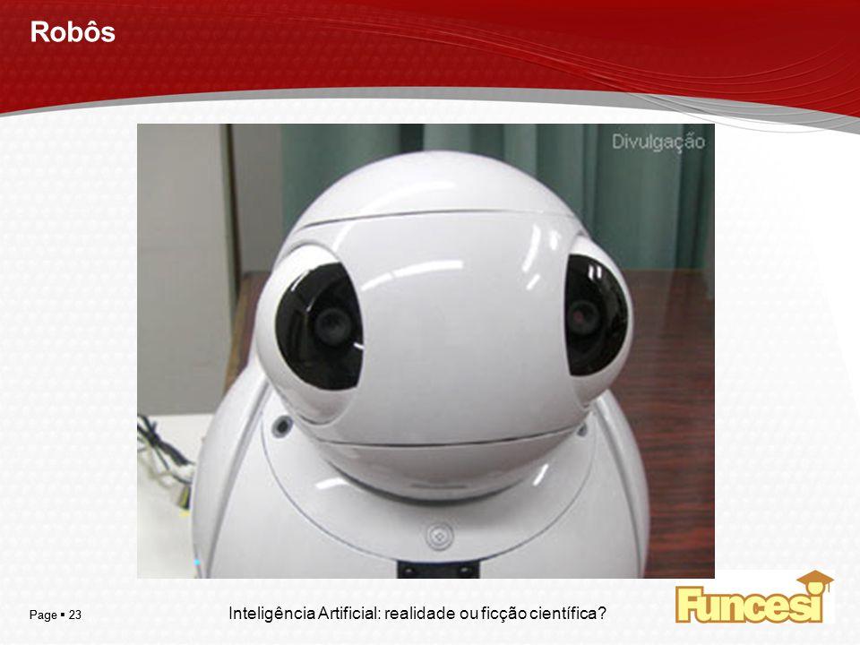 Robôs Inteligência Artificial: realidade ou ficção científica 23