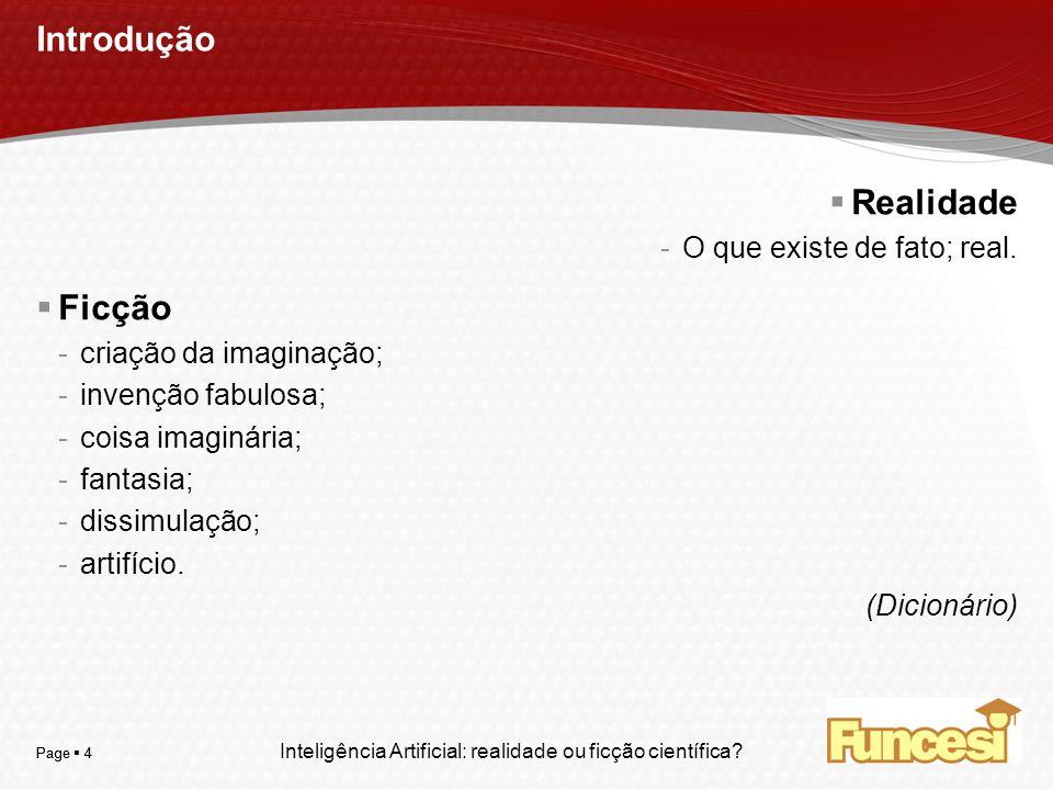 Introdução Realidade Ficção O que existe de fato; real.