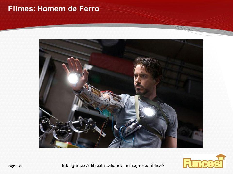 Filmes: Homem de Ferro Page  40. Page  40. Inteligência Artificial: realidade ou ficção científica