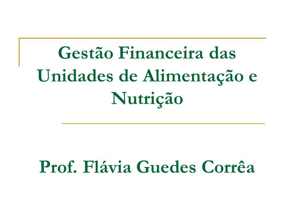 Gestão Financeira das Unidades de Alimentação e Nutrição Prof