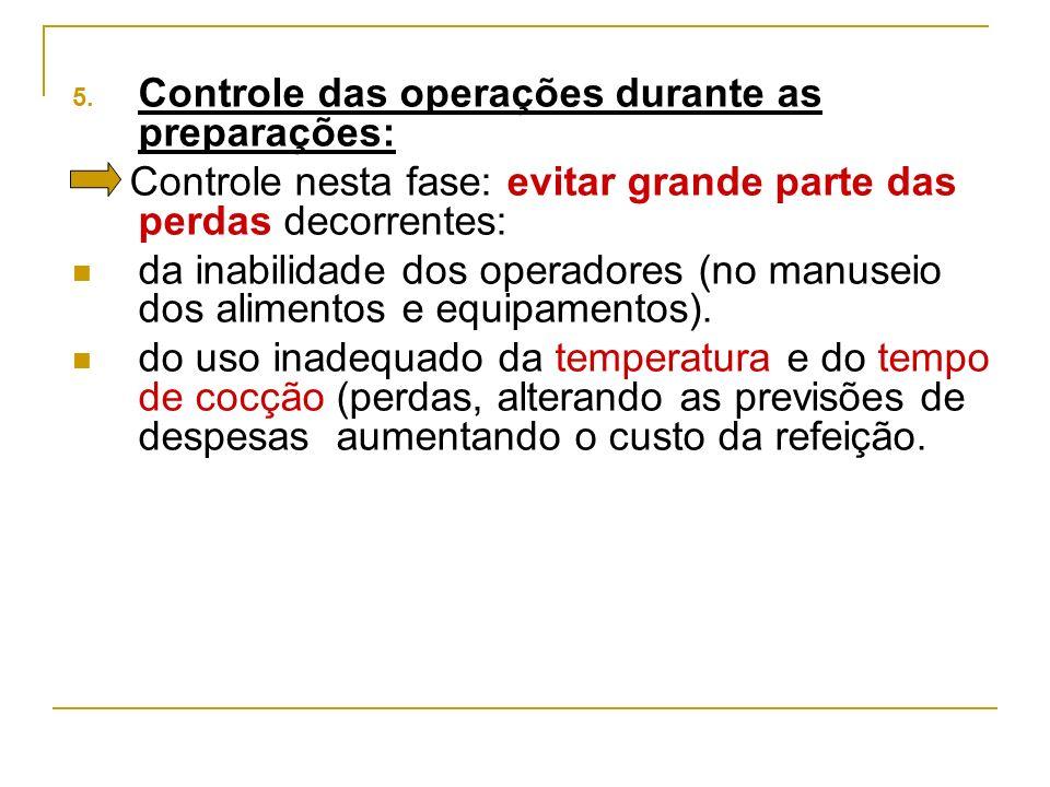 Controle das operações durante as preparações: