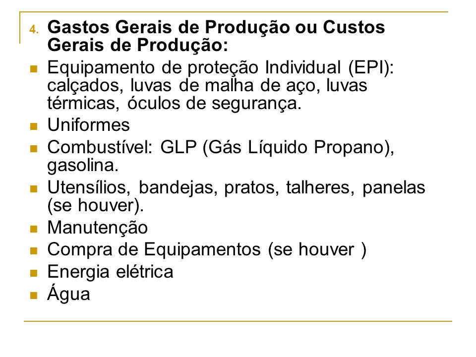 Gastos Gerais de Produção ou Custos Gerais de Produção: