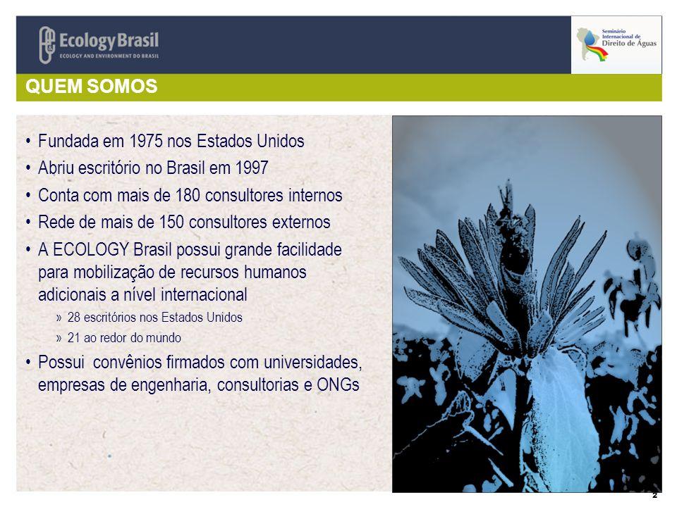 Fundada em 1975 nos Estados Unidos Abriu escritório no Brasil em 1997