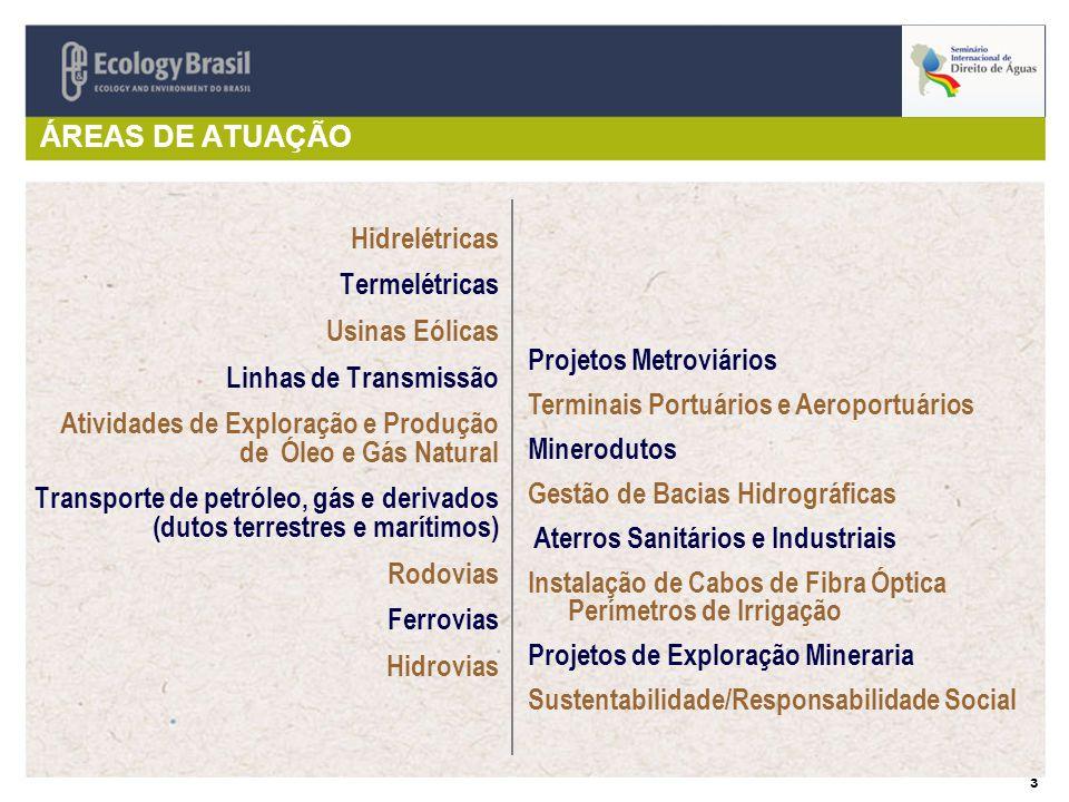 ÁREAS DE ATUAÇÃO Hidrelétricas. Termelétricas. Usinas Eólicas. Linhas de Transmissão. Atividades de Exploração e Produção de Óleo e Gás Natural.