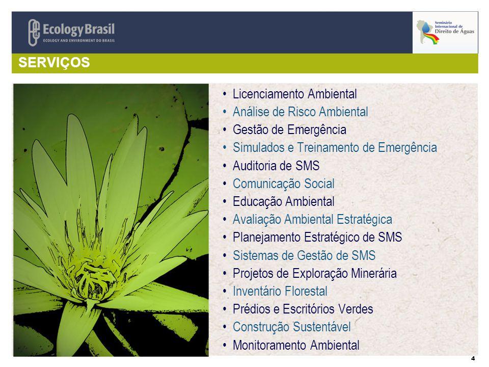 SERVIÇOS Licenciamento Ambiental. Análise de Risco Ambiental. Gestão de Emergência. Simulados e Treinamento de Emergência.