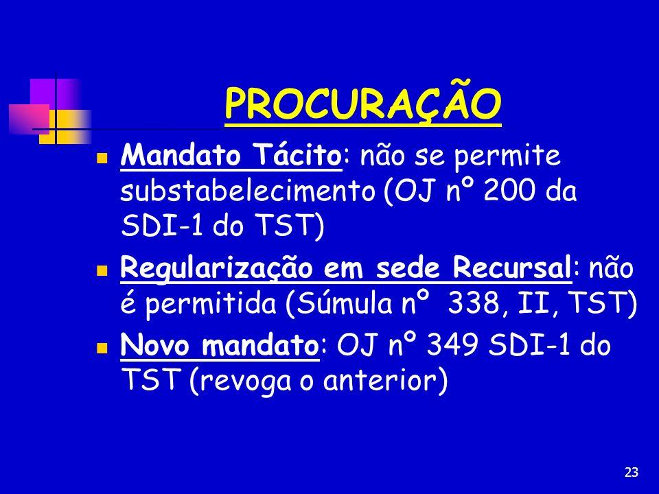 PROCURAÇÃO Mandato Tácito: não se permite substabelecimento (OJ nº 200 da SDI-1 do TST)