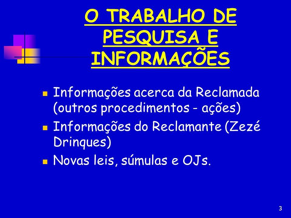 O TRABALHO DE PESQUISA E INFORMAÇÕES
