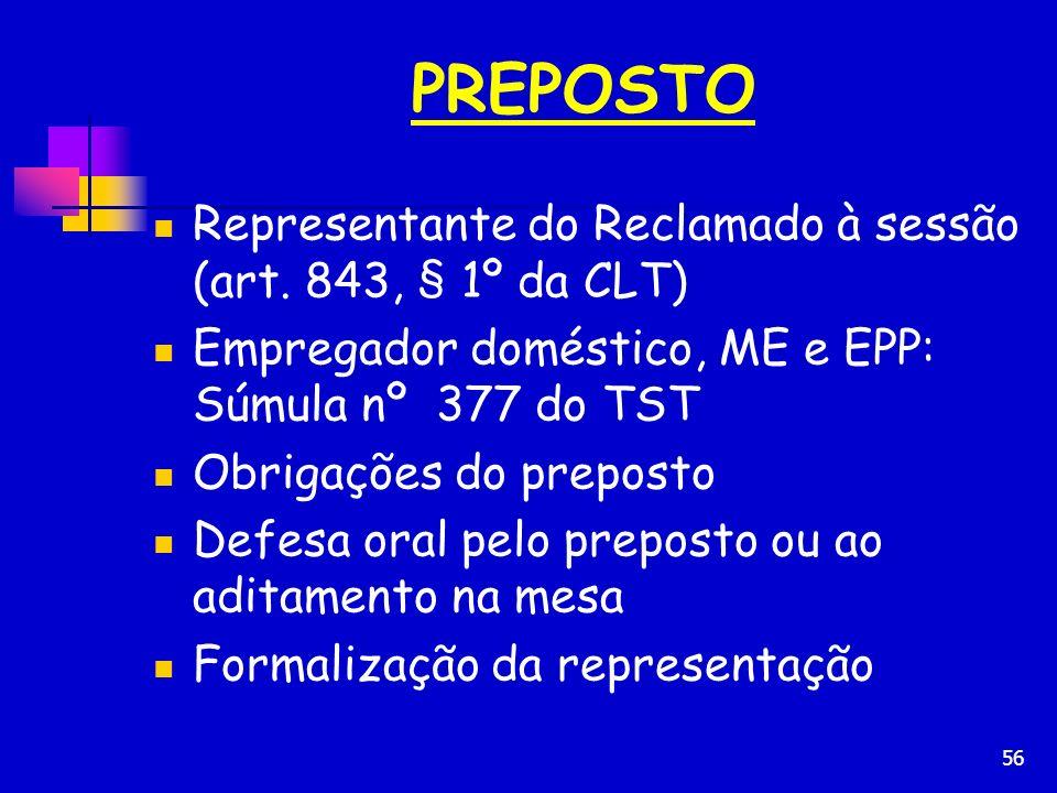 PREPOSTO Representante do Reclamado à sessão (art. 843, § 1º da CLT)
